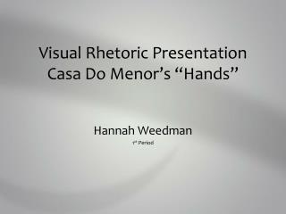 "Visual Rhetoric Presentation  Casa Do Menor's ""Hands"""