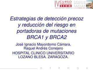 Estrategias de detección precoz y reducción del riesgo en portadoras de mutaciones BRCA1 y BRCA2