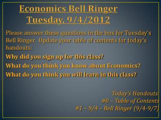 Economics Bell Ringer Tuesday, 9/4/2012