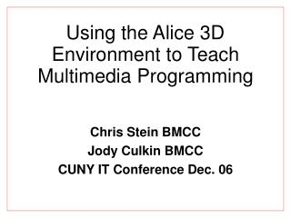 Using the Alice 3D Environment to Teach Multimedia Programming