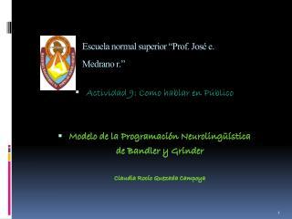 """Escuela normal superior """"Prof. José e. Medrano r."""""""