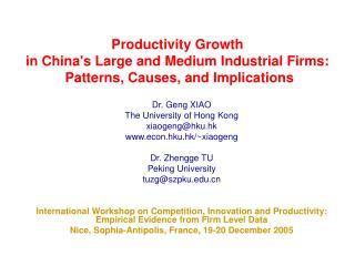 Dr. Geng XIAO The University of Hong Kong xiaogeng@hku.hk econ.hku.hk/~xiaogeng Dr. Zhengge TU