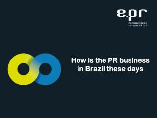 How is the PR business in�Brazil�these days