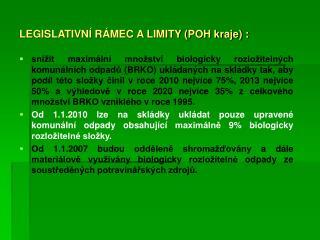 LEGISLATIVNÍ RÁMEC A LIMITY (POH kraje) :