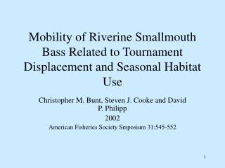 Mobility of Riverine Smallmouth Bass Related to Tournament Displacement and Seasonal Habitat Use