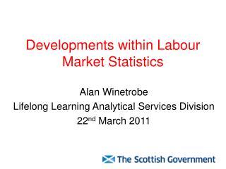 Developments within Labour Market Statistics