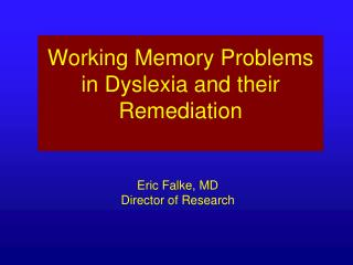 Working Memory Problems in Dyslexia and their Remediation