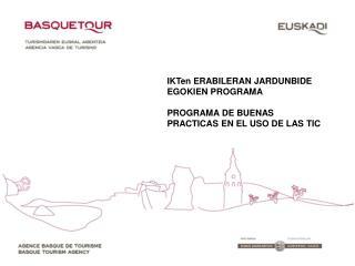 IKTen ERABILERAN JARDUNBIDE  EGOKIEN PROGRAMA PROGRAMA DE BUENAS PRACTICAS EN EL USO DE LAS TIC