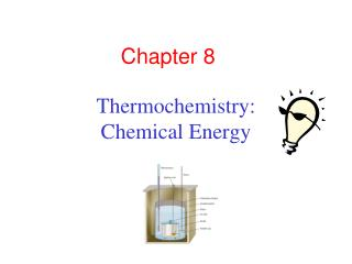 Thermochemistry:  Chemical Energy