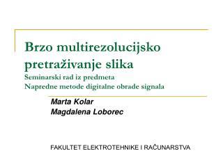 Marta Kolar Magdalena Loborec FAKULTET ELEKTROTEHNIKE I RAČUNARSTVA