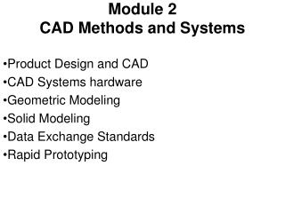 Module 2  CAD Methods and Systems