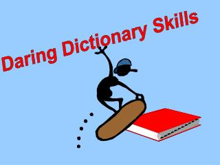 Daring Dictionary Skills