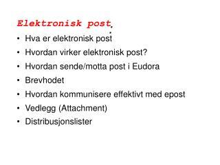 Elektronisk post Hva er elektronisk post Hvordan virker elektronisk post?