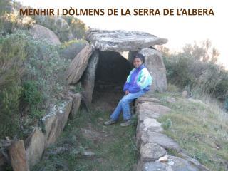 MENHIR I DÒLMENS DE LA SERRA DE L'ALBERA