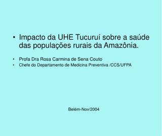 Impacto da UHE Tucuruí sobre a saúde das populações rurais da Amazônia.