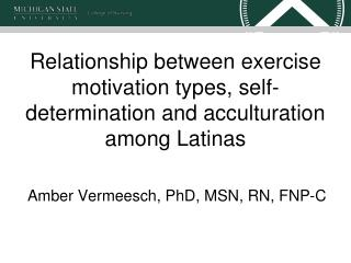 Relationship between exercise motivation types, self-determination and acculturation among Latinas
