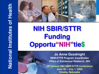 Jo Anne Goodnight SBIR/STTR Program Coordinator Office of Extramural Research, NIH
