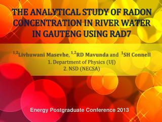 THE ANALYTICAL STUDY OF RADON CONCENTRATION IN RIVER WATER IN GAUTENG USING RAD7