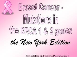 Breast Cancer -  Mutations in  the BRCA 1 & 2 genes