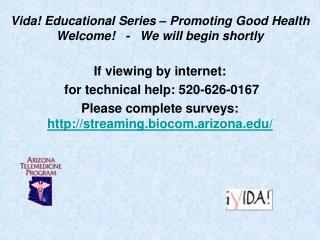 Vida! Educational Series – Promoting Good Health Welcome!   -   We will begin shortly