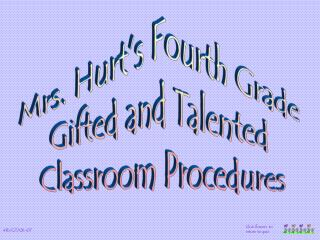 Mrs. Hurt s Fourth Grade  Gifted and Talented  Classroom Procedures