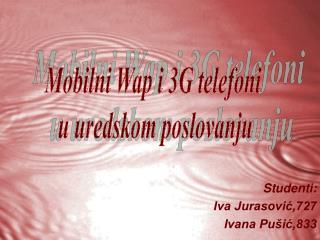 Studenti: Iva Jurasović,727 Ivana Pušić,833