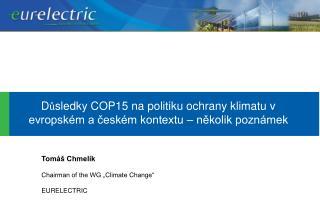 D ů sledky COP15 na politiku ochrany klimatu v evropském a českém kontextu – několik poznámek