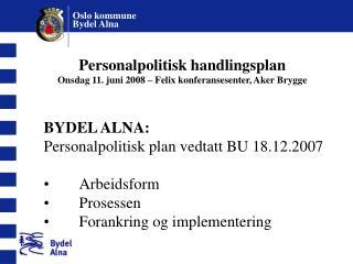 Personalpolitisk handlingsplan Onsdag 11. juni 2008 – Felix konferansesenter, Aker Brygge