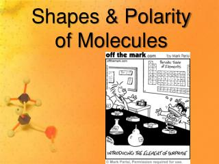 Shapes & Polarity  of Molecules