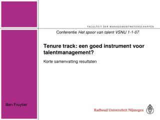 Tenure track: een goed instrument voor talentmanagement? Korte samenvatting resultaten