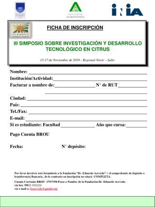 Nombre:     Institución/Actividad:    Facturar a nombre de:N° de RUT Ciudad: País: Tel./Fax: