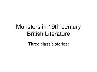 Monsters in 19th century  British Literature