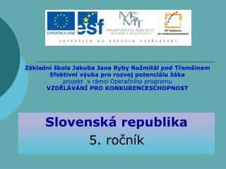 Slovensk� republika 5. ro?n�k