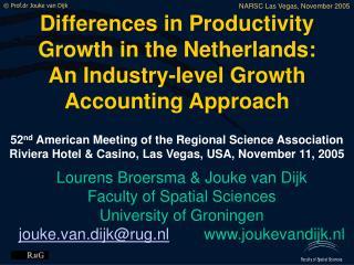Lourens Broersma & Jouke van Dijk Faculty of Spatial Sciences University of Groningen