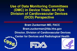 Bram Zuckerman MD, FACC Bram.zuckerman@fda.hhs  Director, Division of Cardiovascular Devices