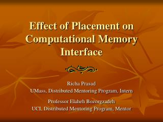 Effect of Placement on Computational Memory Interface