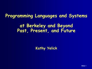 Programming Languages and Systems at Berkeley and Beyond Past, Present, and Future