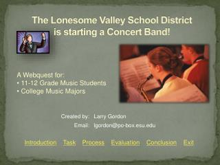 The Lonesome Valley School District  is starting a Concert Band!