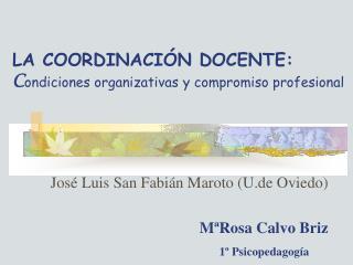 LA COORDINACIÓN DOCENTE:  C ondiciones organizativas y compromiso profesional
