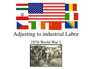 Adjusting to industrial Labor