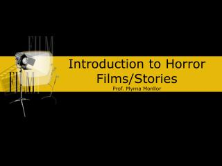 Introduction to Horror Films/Stories Prof. Myrna Monllor