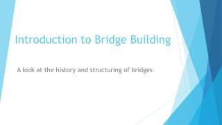 Introduction to Bridge Building