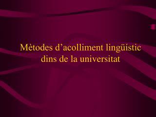 Mètodes d'acolliment lingüístic dins de la universitat