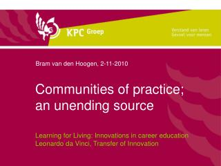 Communities of practice; an unending source