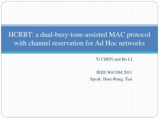 HCRBT: a dual-busy-tone-assisted MAC protocol with channel reservation for Ad Hoc networks