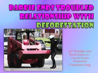 Barbie ends troubled relationship with  DEFORESTATION