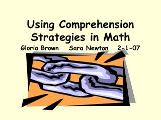 Using Comprehension Strategies in Math Gloria BrownSara Newton2-1-07