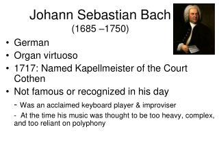 Johann Sebastian Bach (1685 –1750)