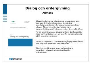 Dialog och ordergivning Allmänt