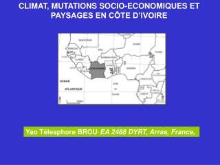 CLIMAT, MUTATIONS SOCIO-ECONOMIQUES ET PAYSAGES EN C�TE D�IVOIRE